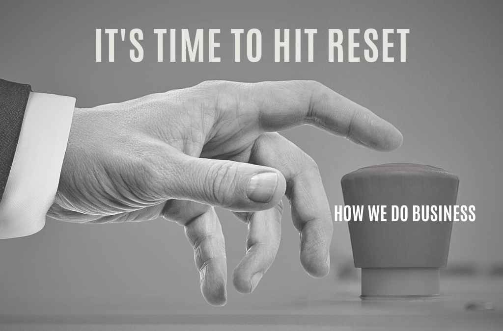 Business & COVID-19 -Time to hit RESET