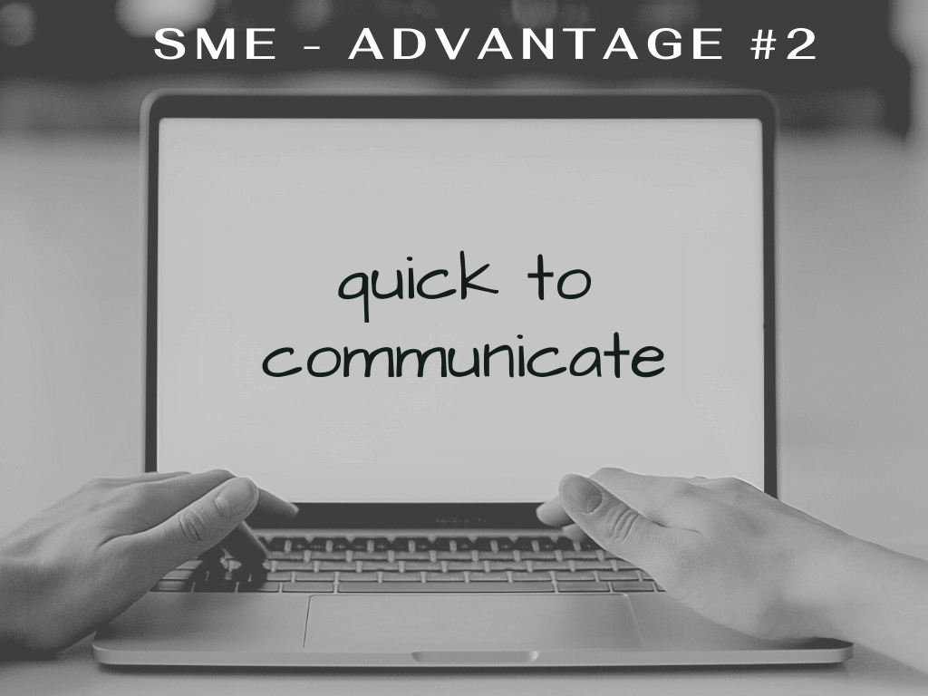 SME Advantage - quick to communicate